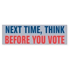 Think Before You Vote Car Sticker