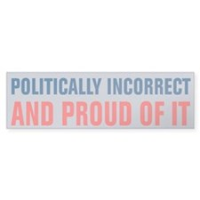 Politically Incorrect Bumper Sticker
