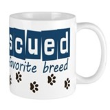 Rescued is my favorite breed Mug
