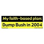 Faith Says Dump Bush 2004 Bumper Sticker