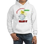VOLLEYBALL CHICKS Hooded Sweatshirt