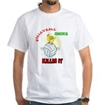 VOLLEYBALL CHICKS White T-Shirt