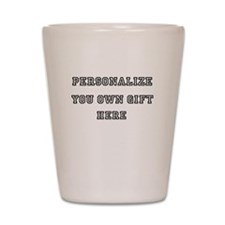 Personalize Your Own Gift Shot Glass
