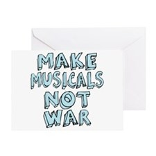 Make Musicals Not War Greeting Card