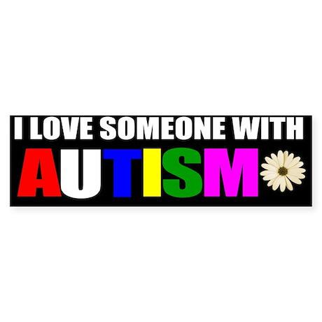 I love someone with autism 3 Sticker (Bumper 50 pk