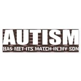 Autism meets its match Bumper Stickers