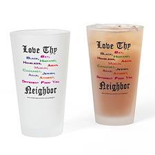 Love Thy Neighbor Drinking Glass