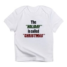 'Holiday is Called Christmas Infant T-Shirt