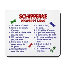 Schipperke Property Laws 2 Mousepad