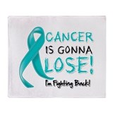 Ovarian Cancer is Gonna Lose Throw Blanket