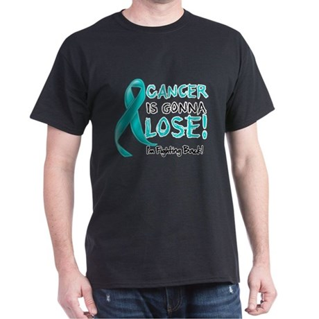 Ovarian Cancer is Gonna Lose Dark T-Shirt