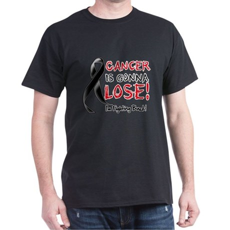 Skin Cancer is Gonna Lose Dark T-Shirt