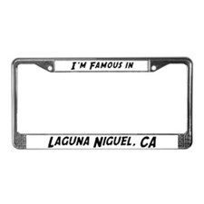 Famous in Laguna Niguel License Plate Frame