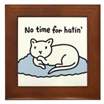 No Time for Hatin' Framed Tile