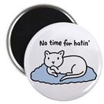 "No Time for Hatin' 2.25"" Magnet (100 pack)"