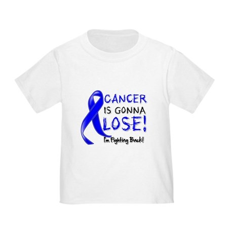 Rectal Cancer is Gonna Lose Toddler T-Shirt