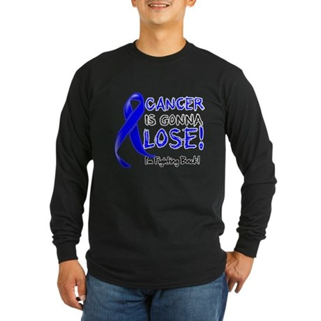 Rectal Cancer is Gonna Lose Long Sleeve Dark T-Shi