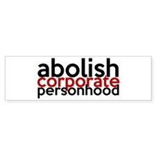 Abolish Corporate Personhood Bumper Sticker