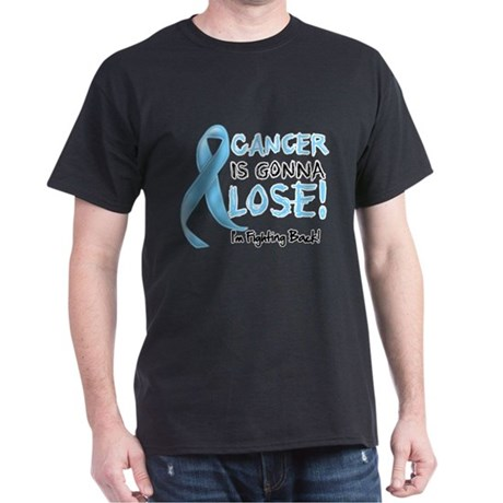 Prostate Cancer is Gonna Lose Dark T-Shirt