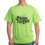 Strong Like Bull Green T-Shirt