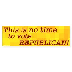 No Time to Vote GOP Bumper Sticker