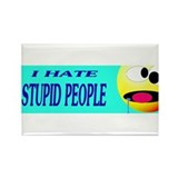 I Hate Stupid People Rectangle Magnet