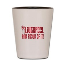 LIVERPOOL & PROUD OF IT Shot Glass