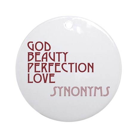 God Beauty Perfection Love Round Ornament