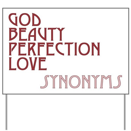 God Beauty Perfection Love Yard Sign
