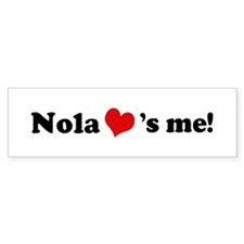 Nola loves me Bumper Bumper Sticker