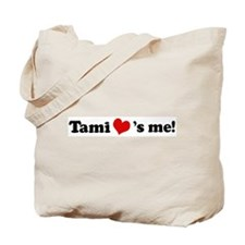 Tami loves me Tote Bag