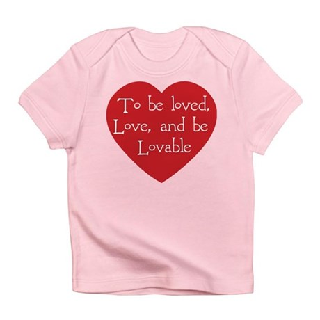 Love and be Lovable Infant T-Shirt