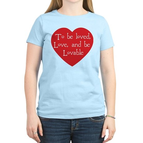 Love and be Lovable Women's Light T-Shirt