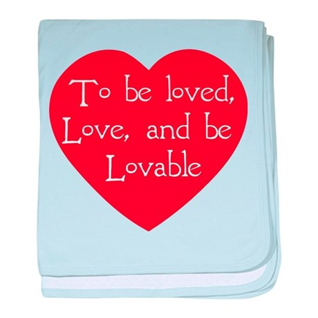 Love and be Lovable Baby Blanket