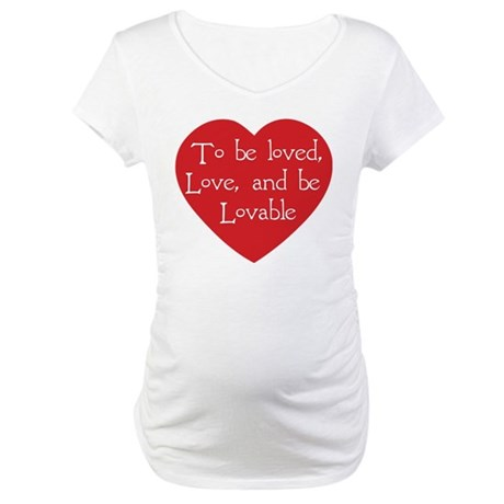 Love and be Lovable Maternity T-Shirt