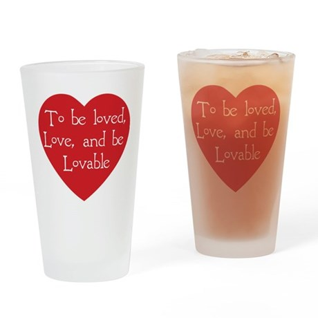 Love and be Lovable Drinking Glass