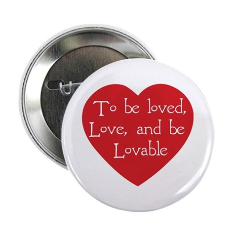 Love and be Lovable 2.25 Inch Button