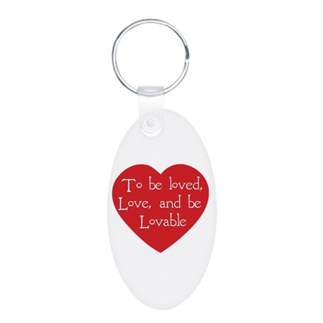 Love and be Lovable Aluminum Oval Keychain