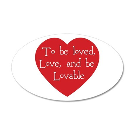 Love and be Lovable 22x14 Oval Wall Peel