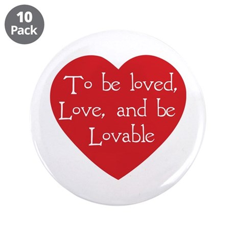 Love and be Lovable 3.5 Inch Buttons ~ Pack of 10