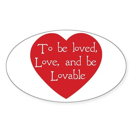 Love and be Lovable Oval Sticker