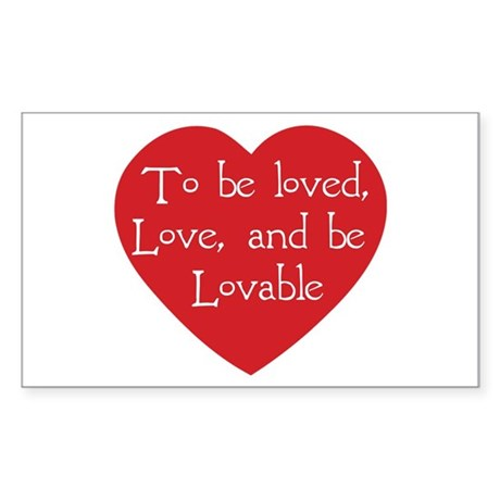 Love and be Lovable Rectangle Sticker