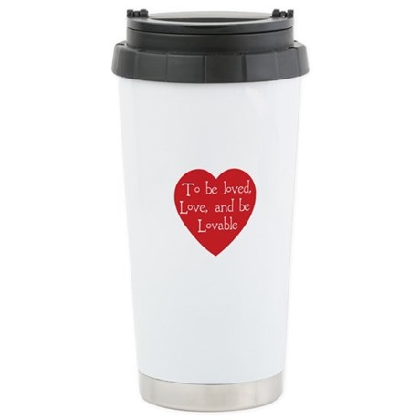 Love and be Lovable Ceramic Travel Mug