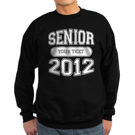 Customizable Senior 2012 Sweatshirt (dark)