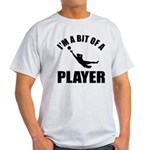 I'm a bit of a player goal keeper Light T-Shirt