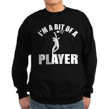 I'm a bit of a player netball Jumper Sweater