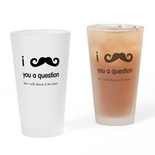 I Mustache You A Question Drinking Glass
