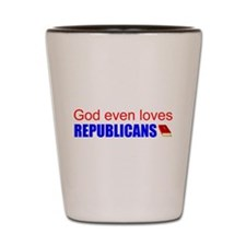God even loves Republicans Shot Glass