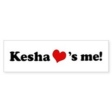 Kesha loves me Bumper Bumper Sticker