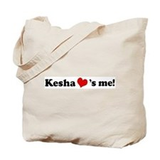Kesha loves me Tote Bag